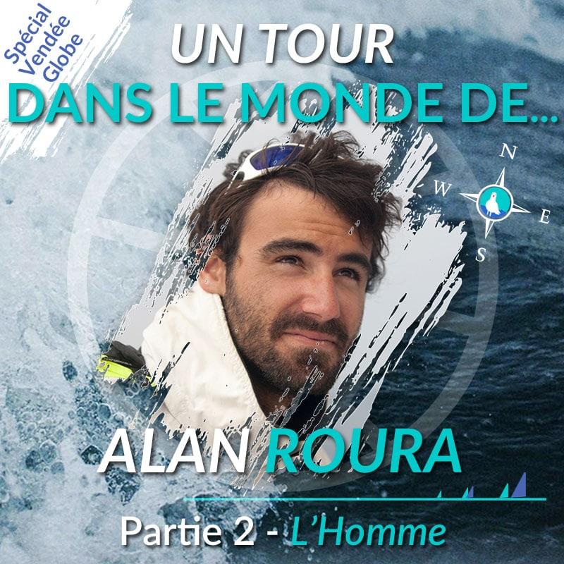 Un tour dans le monde d'Alan Roura - Partie 2 : l'Homme au-delà du Vendée Globe