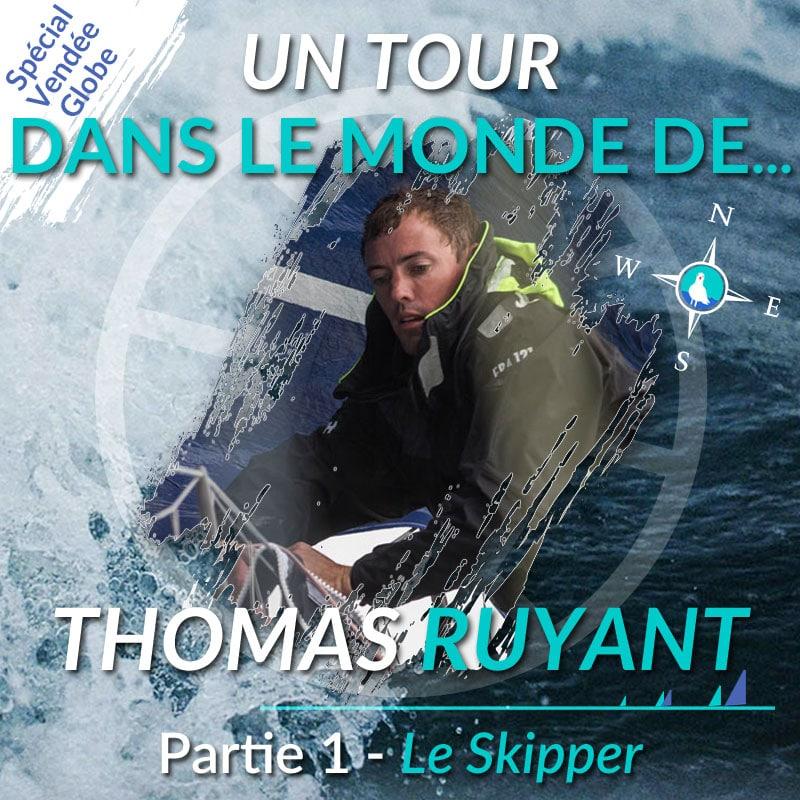 Un tour dans le monde de Thomas Ruyant - Partie 1 : le Skipper du Vendée Globe